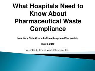 Presented by Enrico Vona, Stericycle, Inc.