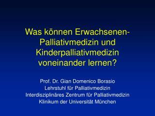 Was können Erwachsenen-Palliativmedizin und Kinderpalliativmedizin voneinander lernen?