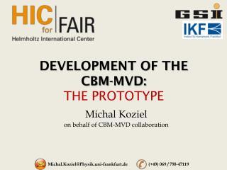 DEVELOPMENT OF THE  CBM-MVD: THE PROTOTYPE