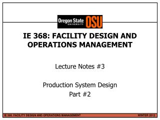 IE 368: FACILITY DESIGN AND OPERATIONS MANAGEMENT