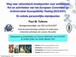Paul M. Tulkens Vertegenwoordiger van ISC tot EUCAST