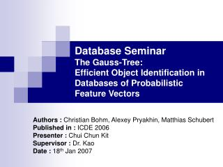 Authors :  Christian Bohm, Alexey Pryakhin, Matthias Schubert Published in :  ICDE 2006
