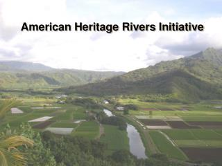 American Heritage Rivers Initiative
