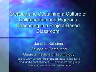 Creating and Sustaining a Culture of Collaboration and Rigorous Reasoning in a Project-Based Classroom