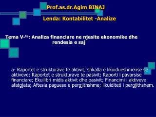 Prof.as.dr.Agim BINAJ Lenda :  Kontabilitet  - Analize