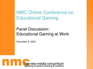 NMC Online Conference on Educational Gaming