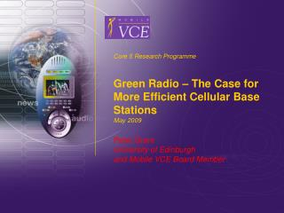 Core 5 Research Programme Green Radio  –  The Case for More Efficient Cellular Base Stations