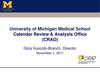 University of Michigan Medical School  Calendar Review & Analysis Office (CRAO)