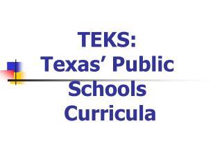 TEKS: Texas' Public Schools  Curricula