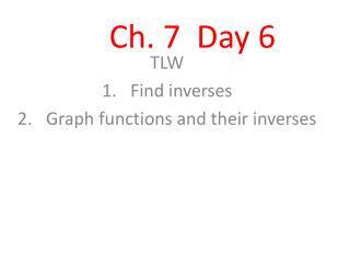 Ch. 7  Day 6