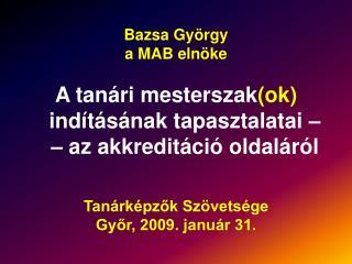 Bazsa György a MAB elnöke