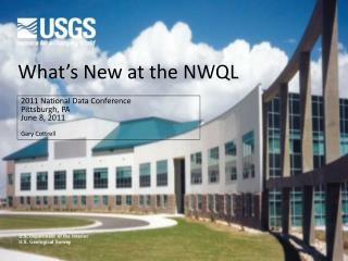 What's New at the NWQL