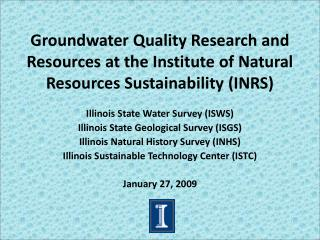 Illinois State Water Survey (ISWS) Illinois State Geological Survey (ISGS)
