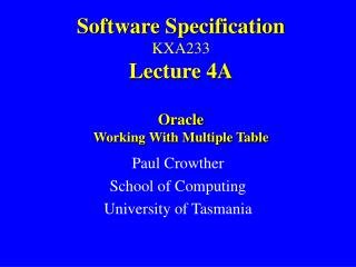 Software Specification KXA233 Lecture 4A Oracle Working With Multiple Table