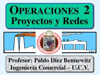 O PERACIONES 2 Proyectos y Redes