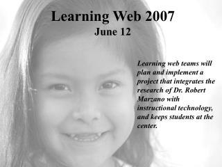 Learning Web 2007 June 12
