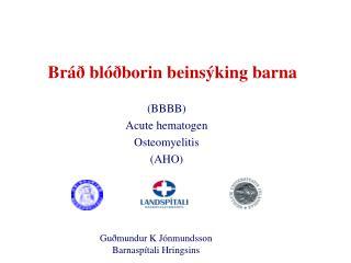 Bráð blóðborin beinsýking barna