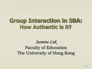 Group Interaction in SBA:  How Authentic is it?