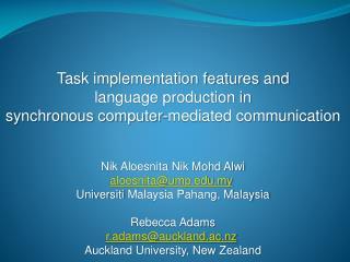 Nik Aloesnita Nik Mohd Alwi aloesnita@ump.my Universiti  Malaysia Pahang, Malaysia