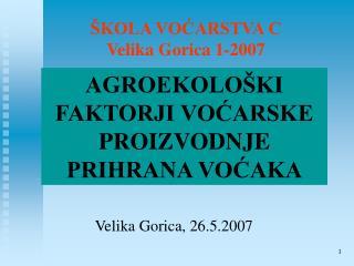 �KOLA VO?ARSTVA C Velika Gorica 1-2007
