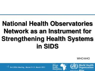 National Health Observatories Network as an Instrument for Strengthening Health Systems in SIDS