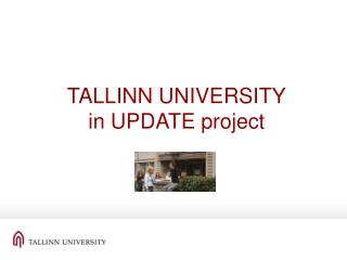 TALLINN UNIVERSITY in UPDATE project
