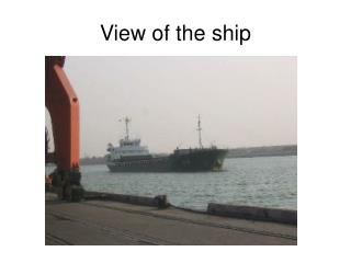 View of the ship