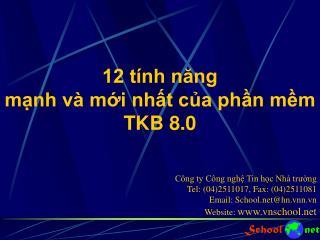 12 tính năng mạnh và mới nhất của phần mềm TKB 8.0