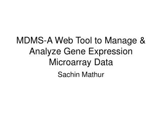 MDMS-A Web Tool to Manage & Analyze Gene Expression Microarray Data