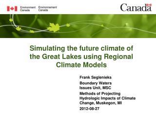 Simulating the future climate of the Great Lakes using Regional Climate Models