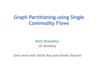Graph Partitioning using Single Commodity Flows