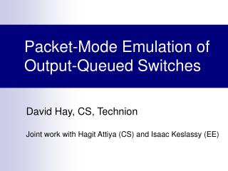 Packet-Mode Emulation of Output-Queued Switches