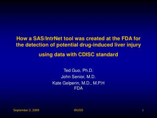 Ted Guo, Ph.D. John Senior, M.D. Kate Gelperin, M.D., M.P.H FDA