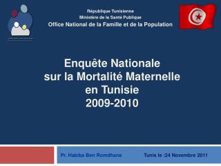 Enqu�te Nationale  sur la Mortalit� Maternelle  en Tunisie 2009-2010