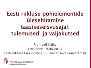 Eesti riikluse  p�hielementide  �lesehitamine  taasiseseisvusajal:  tulemused  ja v�ljakutsed