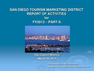 SAN  DIEGO TOURISM  MARKETING  DISTRICT REPORT OF ACTIVITIES  for   FY2013 – PART II: