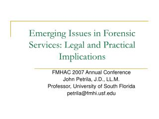 Emerging Issues in Forensic Services: Legal and Practical Implications