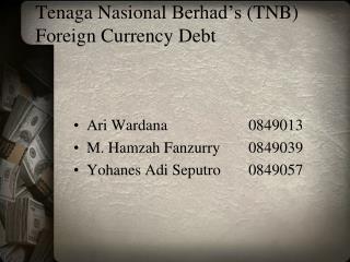 Tenaga Nasional Berhad�s  (TNB) Foreign Currency Debt