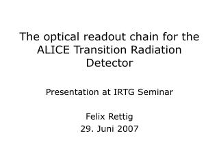 The optical readout chain for the ALICE Transition Radiation Detector