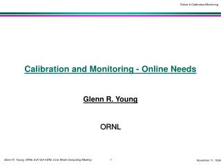 Calibration and Monitoring - Online Needs
