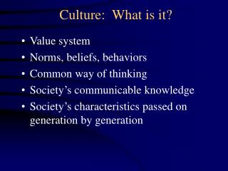 Culture:  What is it?