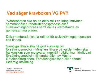 Vad s�ger kravboken VG PV?