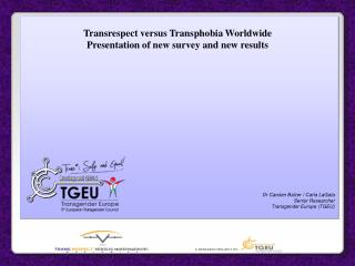 Transrespect  versus  Transphobia  Worldwide P resentation of new survey and new results