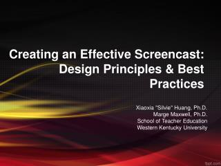 Creating an Effective Screencast: Design Principles & Best Practices
