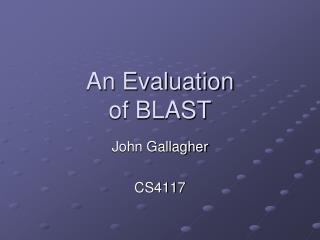 An Evaluation of BLAST