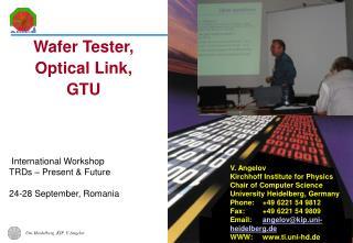 International Workshop TRDs � Present & Future 24-28 September, Romania