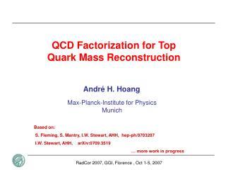 QCD Factorization for Top  Quark Mass Reconstruction
