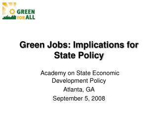 green jobs: implications for state policy (green for all) - (ppt)