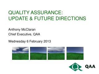 quality assurance: UPDATE & FUTURE DIRECTIONS