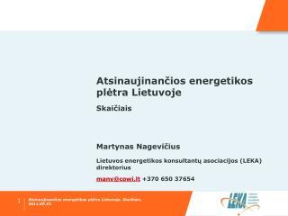 Atsinaujinan čios energetikos plėtra Lietuvoje Skaičiais